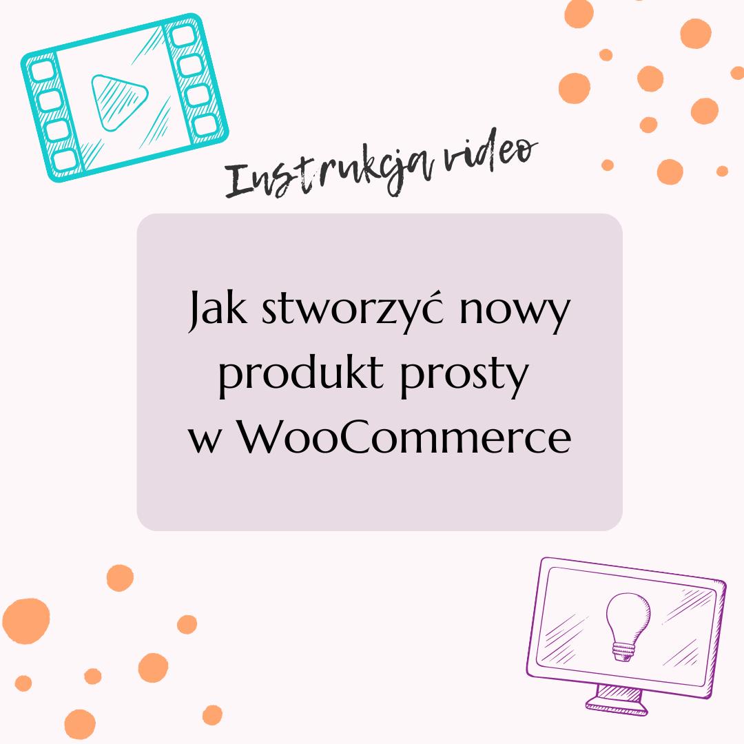 Jak stworzyć nowy produkt prosty wWooCommerce