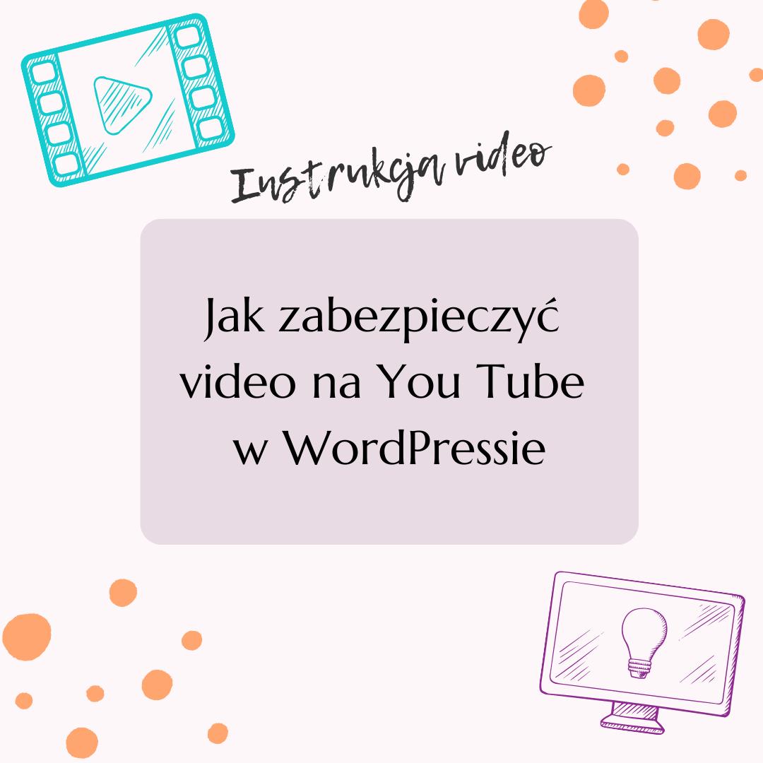 Jak zabezpieczyć video naYou Tube wWordPressie