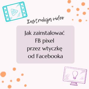 Jak zainstalować FB pixel przez wtyczkę od Facebooka