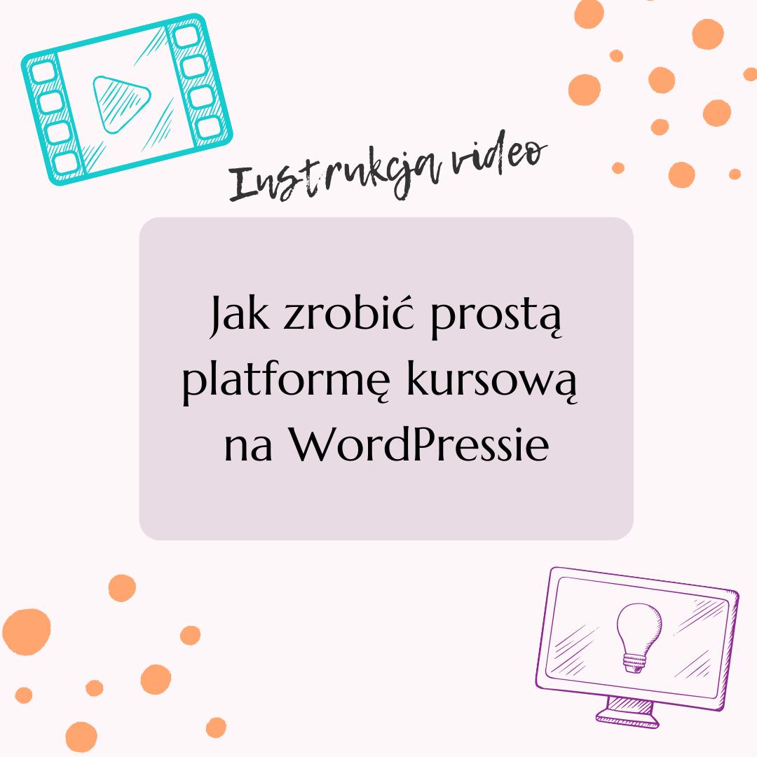 Jak zrobić prostą platformę kursową naWordPressie