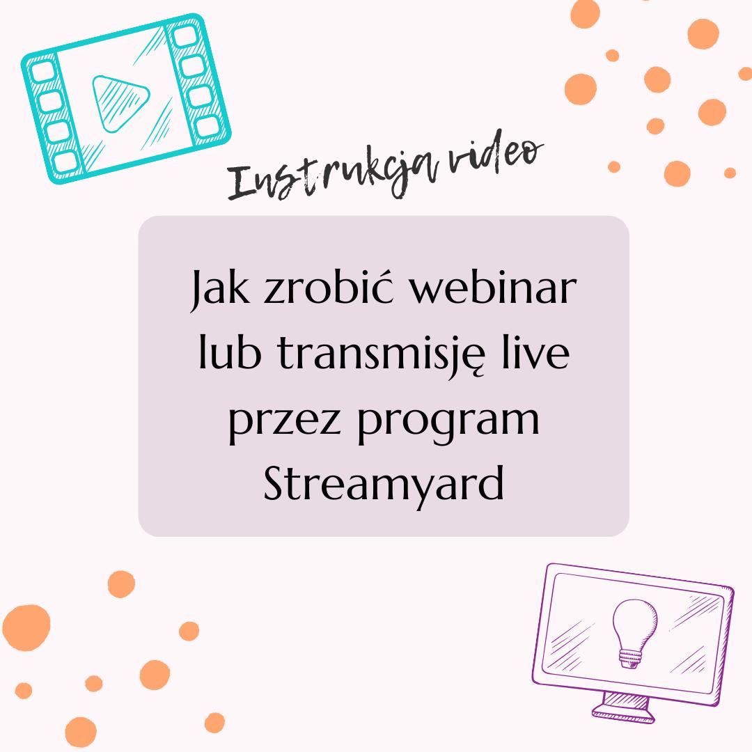 jak zrobić webinar lub transmisje live przezprogram streamyard
